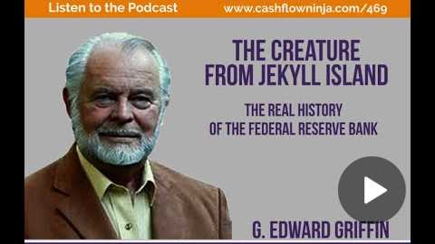 469: G. Edward Griffin: The Real History Of The Federal Reserve Bank