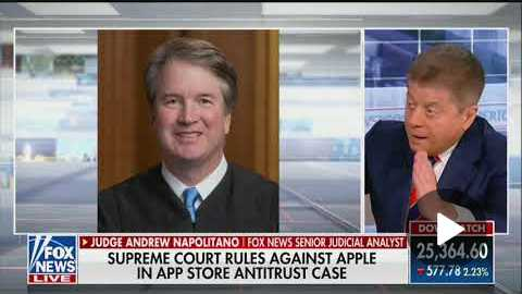 Judge Napolitano Stunned by Kavanaugh Siding with SCOTUS Liberals in Antitrust Case Against Apple