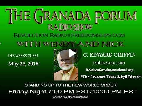 G Edward Griffin on the Granada Forum Radio Show