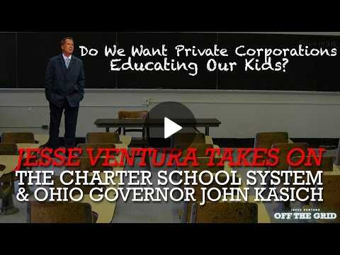 Jesse Ventura Takes on the Charter School System Ohio Governor John Kasich | Off The Grid Ora TV