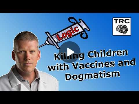 Killing Children with Vaccines and Dogmatism | a Response to the Health Ranger Mike Adams