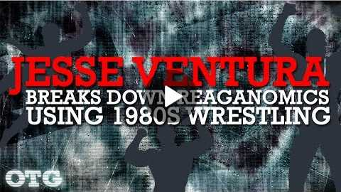 Jesse Ventura Breaks Down Reaganomics Using 1980s Wrestling | Jesse Ventura Off The Grid Ora TV